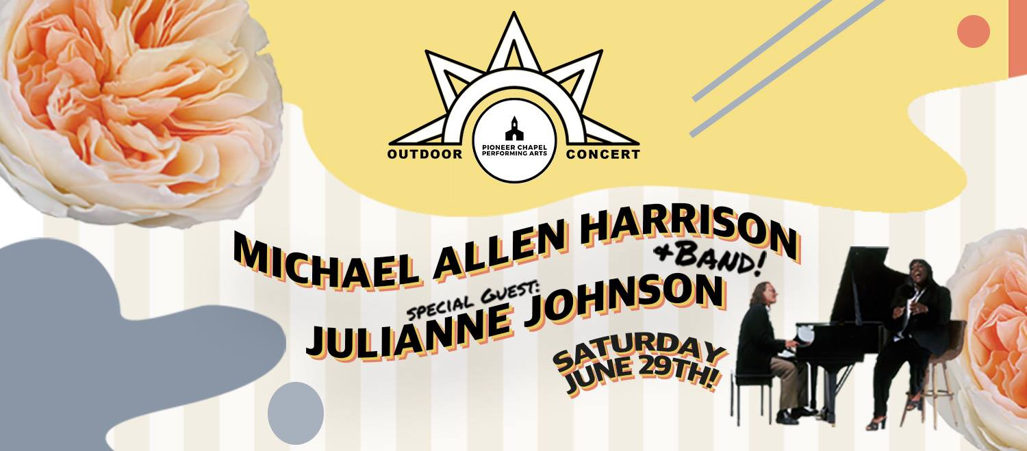 Michael Allen Harrison Band + Julianne Johnson | Outdoor Concert, June 29th